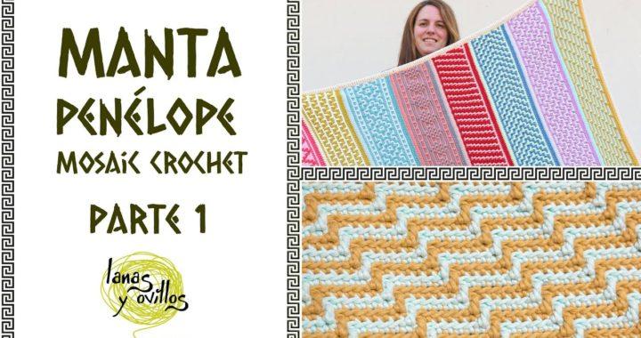 🌈 CAL MANTA PENÉLOPE 🌈 | Mosaic Crochet | PARTE 1 | Ganchillo - Crochet | Lanas y Ovillos