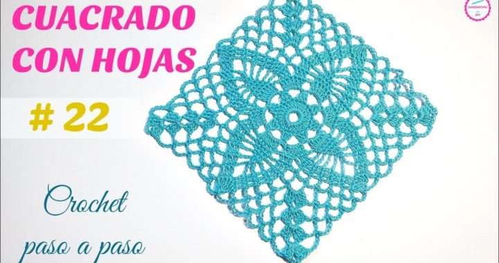 CUADRADO A CROCHET CON HOJAS PASO A PASO # 22