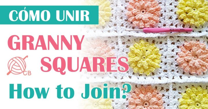 Cómo Unir Granny Squares Fácil - How to Join Granny Square?