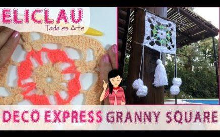 Como tejer Granny Square  | Deco Express with Granny Square | EliClau