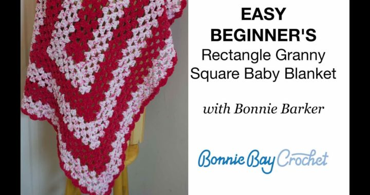 EASY BEGINNER'S Rectangle Granny Square Blanket, with Bonnie Barker