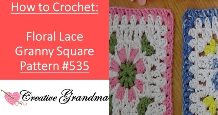 Floral Lace Granny Square Pattern # 535  Crochet Tutorial