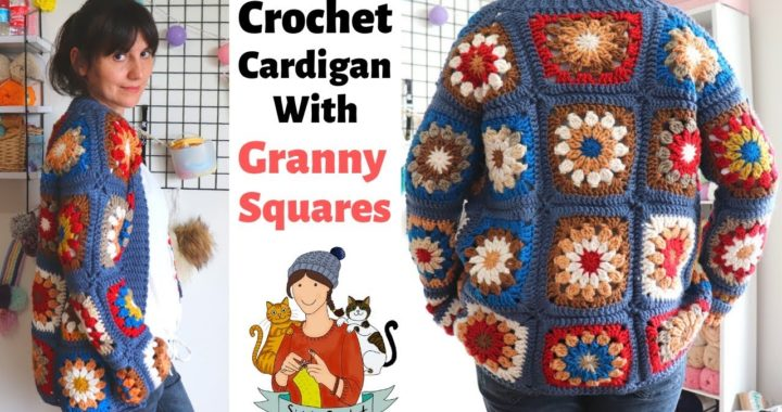 How To Crochet A Cardigan With Granny Squares / Easy Jacket