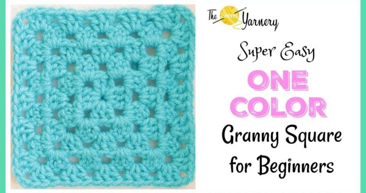 Super Easy Granny Square for Beginners! | The Secret Yarnery