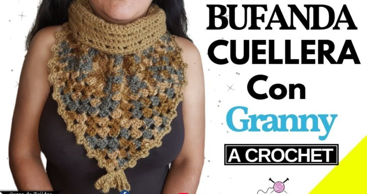 Tejiendo Bufanda Cuellera a Crochet con Granny Square | Tejidos a Ganchillos