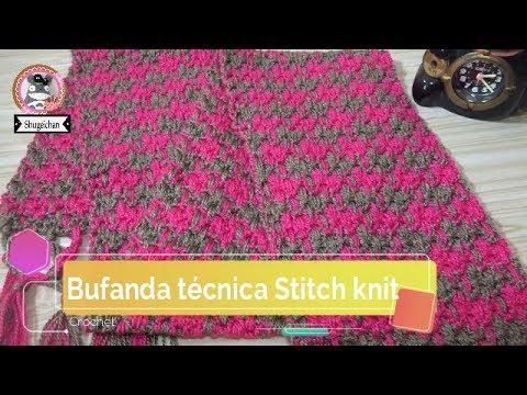 Bufanda técnica STITCH KNIT a crochet FACIL