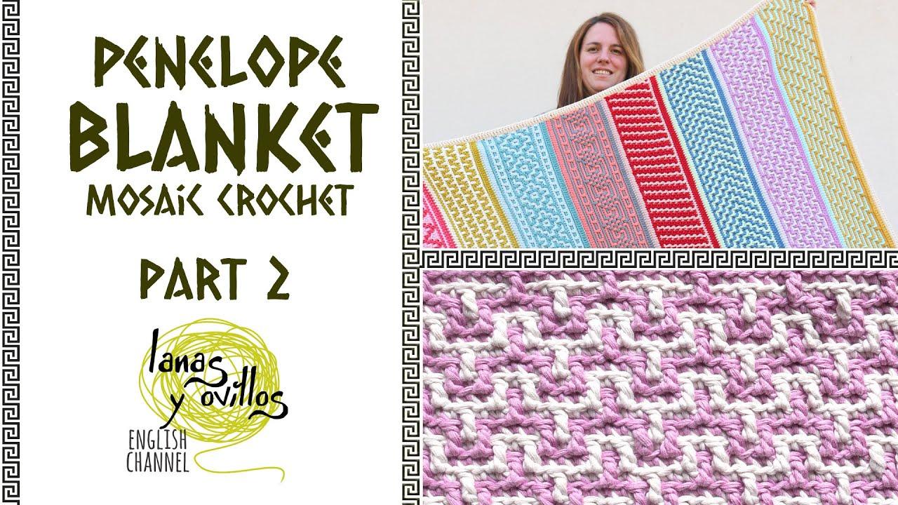 🌈 CAL PENELOPE BLANKET 🌈   Mosaic Crochet   PART 2   Lanas y Ovillos in English