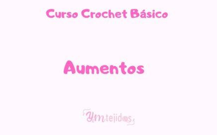 CLASE 12 ► COMO HACER AUMENTOS EN CROCHET ~ Curso de Crochet Básico para principiantes | YM TEJIDOS
