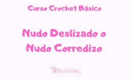 CLASE 6 ► COMO HACER UN NUDO DESLIZADO  ~ Curso de Crochet Básico para principiantes | YM TEJIDOS