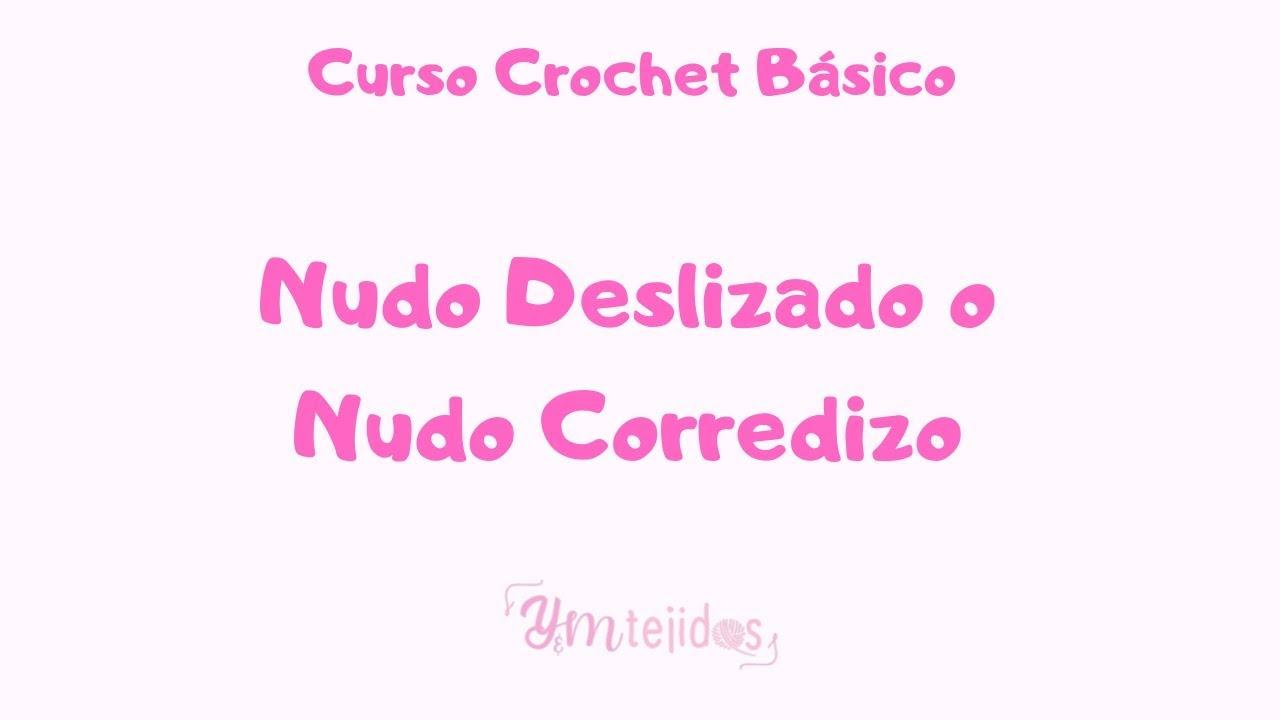 CLASE 6 ► COMO HACER UN NUDO DESLIZADO  ~ Curso de Crochet Básico para principiantes   YM TEJIDOS