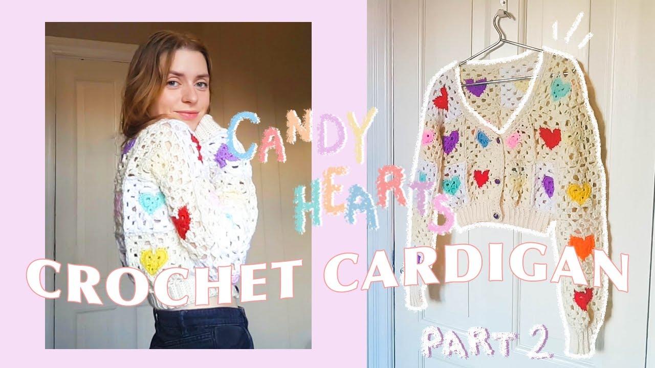 CROCHET GRANNY SQUARE CARDIGAN: PART 2 | the candy hearts cardigan • crochet tutorial & free pattern