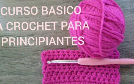 CURSO BASICO A CROCHET PARA PRINCIPIANTES (Clase 4 y 5)