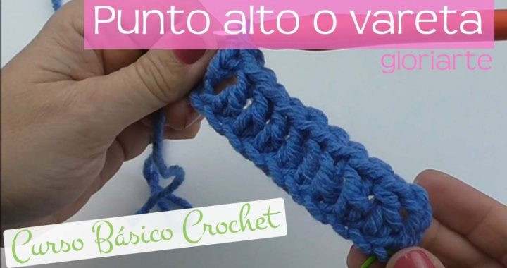 CURSO BÁSICO CROCHET: PUNTO ALTO o VARETA. DOUBLE STITCH CROCHET