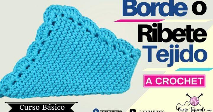 Como Hacer Borde o Ribete a Crochet | Aprende a Tejer a Crochet | Vivirtejiendo