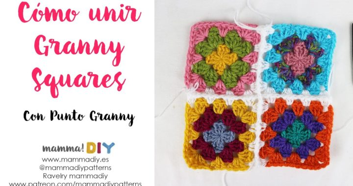 Cómo unir Granny Squares con Punto Granny por Cecilia Losada de Mamma Do It Yourself #grannysquares