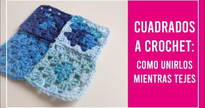 Cómo unir cuadrados fácil a crochet mientras tejes