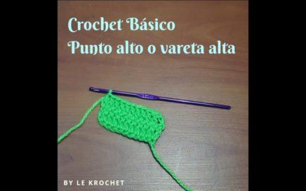 Crochet Básico- Punto alto o Vareta alta