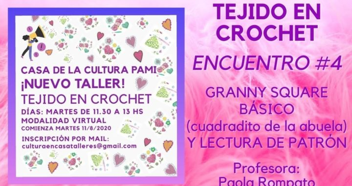 Crochet Encuentro #4: Granny Square básico y lectura de patrón - Prof.: Paola Rompato