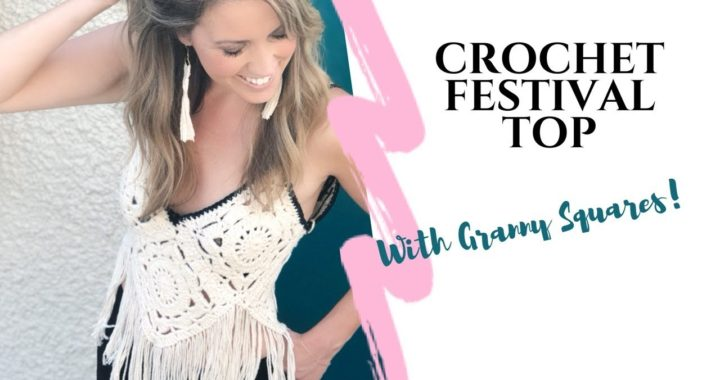 Crochet Festival Top: Easy Pattern Using Granny Squares (with Fringe!)