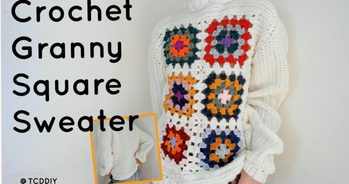 Crochet Granny Square Sweater | Tutorial DIY