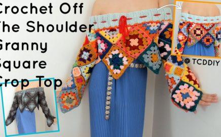 Crochet Off The Shoulder Granny Square Crop Top   Tutorial DIY