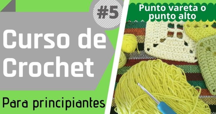 ⭐ Crochet para principiantes - Curso básico #5 - Punto Vareta o Punto Alto