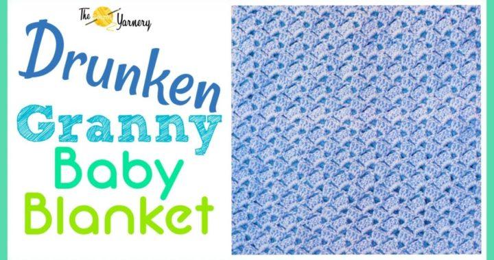 EASIEST CROCHET BABY BLANKET EVER | The Drunken Granny Baby Blanket | The Secret Yarnery