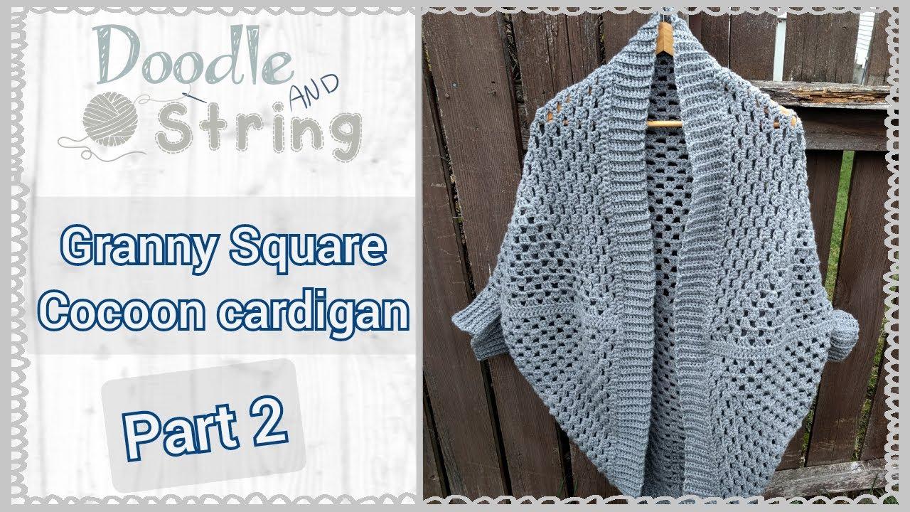 Free Crochet Tutorial - Granny Square Cocoon Cardigan - Part 2