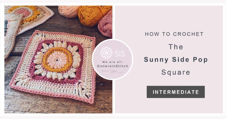 How To Crochet The Sunny Side Pop Square | An Overlay Crochet Granny Square Tutorial