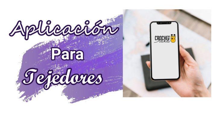 La mejor Aplicación para Tejedores - Cómo descargarla - Crochet Land ESPAÑOL