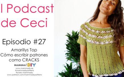 🔥🔥🔥 Podcast De Tejido 27 🔥🔥🔥 por Cecilia Losada. Avance de Cómo escribir patrones como CRACKS