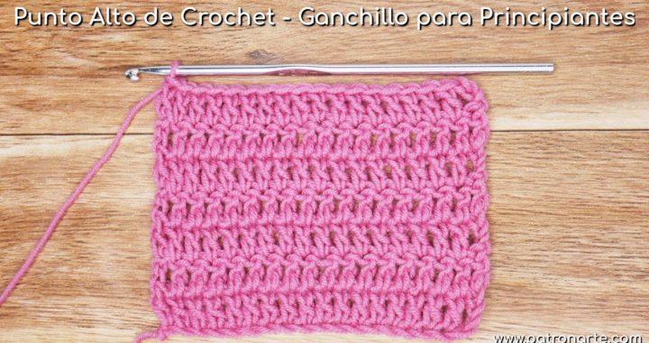 Punto Alto de Crochet - Ganchillo para Principiantes | Aprende Crochet Paso a Paso