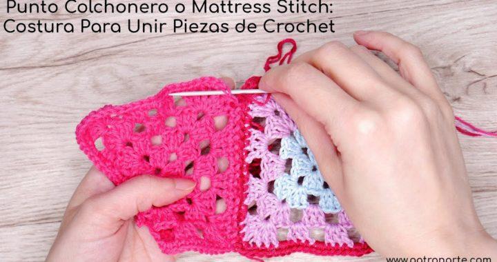 Punto Colchonero o Matress Stitch Costura Para Unir Piezas De Crochet - Ganchillo #crochet