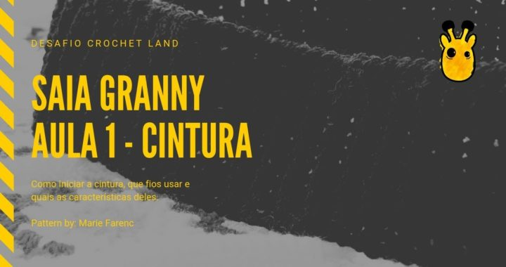 Saia Granny Square - Aula 1 Cintura