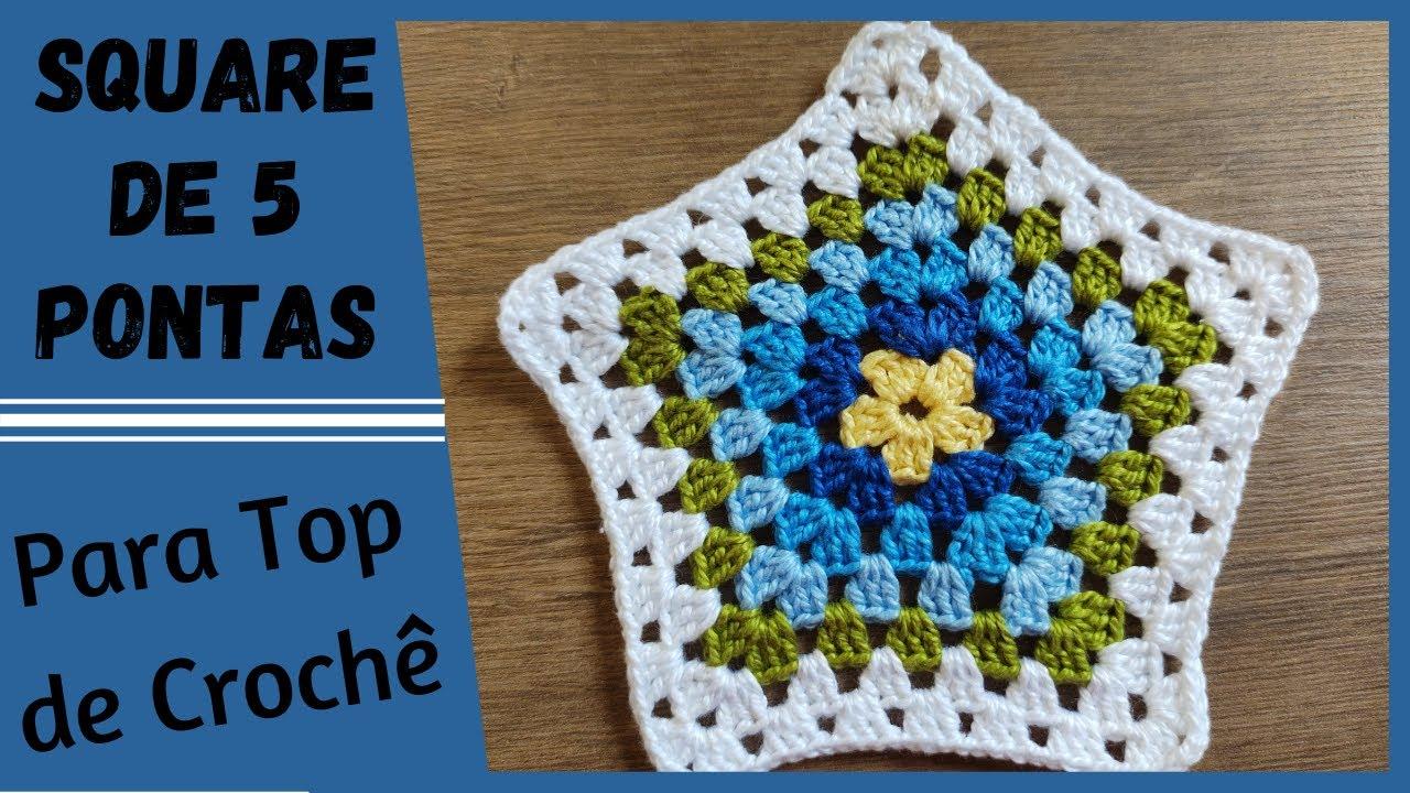 Square de Crochê [com 5 pontas] - Para fazer Top de crochê