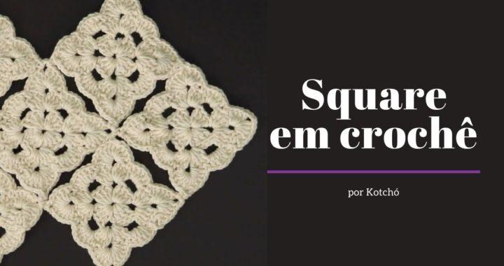 Square em crochê - por Kotchó