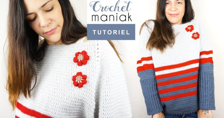 TUTO CROCHET COMMENT FAIRE UN PULL SANS COUTURE SUPER FACILE
