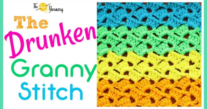 The Drunken Granny Stitch | The Secret Yarnery