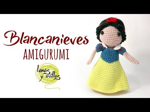 Tutorial Blancanieves Amigurumi | Serie Princesas y Súper Héroes | Lanas y Ovillos