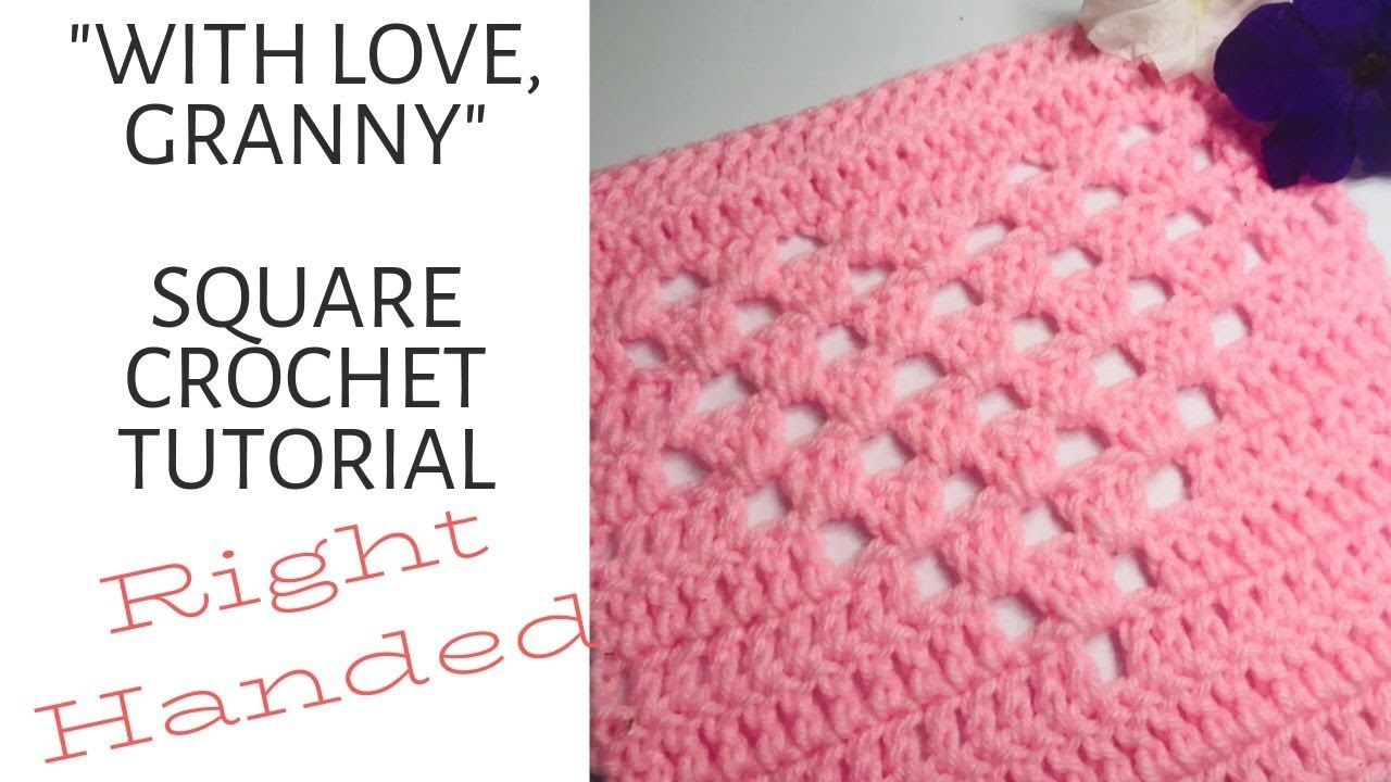 """""""With Love, Granny"""" Square Crochet Tutorial RIGHT HANDED"""