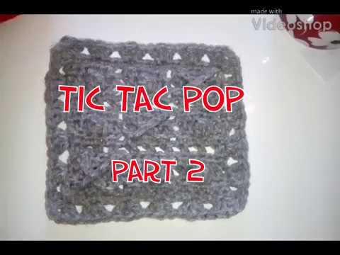 #137 pt 2 - Tic Tac Pop - 2018 Granny Square CAL