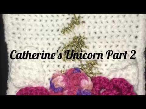 #226 Pt2 - Catherine's Unicorn - 2018 Granny Square CAL