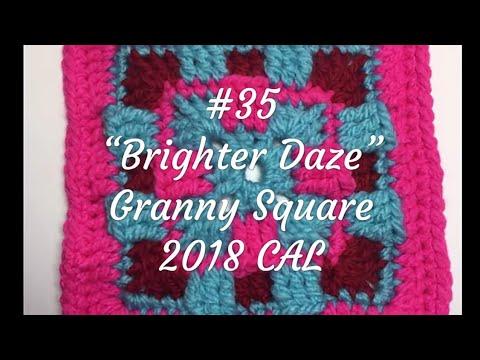 #35 - Brighter Daze - Granny Square 2018 CAL