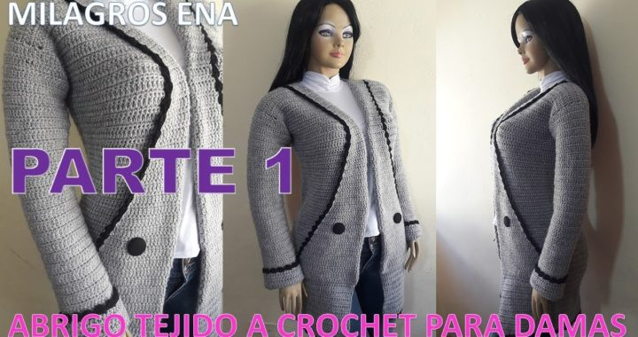 Abrigo para Damas tejido a crochet FÁCIL DE TEJER PARTE 1 - MILAGROS ENA