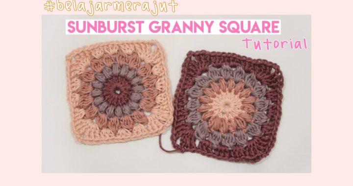 Belajar buat Sunburst Granny Square | Sunburst Granny Square Tutorial // how to start crochet ep.5