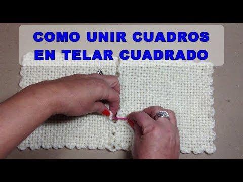 COMO UNIR CUADROS EN TELAR CUADRADO  | Telar Puntilla