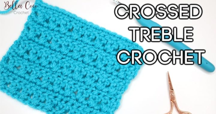 CROCHET: CROSSED TREBLE CROCHET STITCH | Bella Coco Crochet