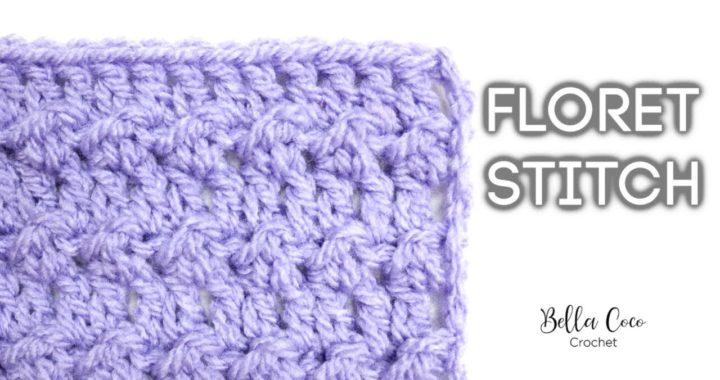 CROCHET: FLORET STITCH | Bella Coco Crochet