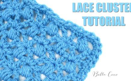 CROCHET: LACE CLUSTER STITCH | Bella Coco Crochet