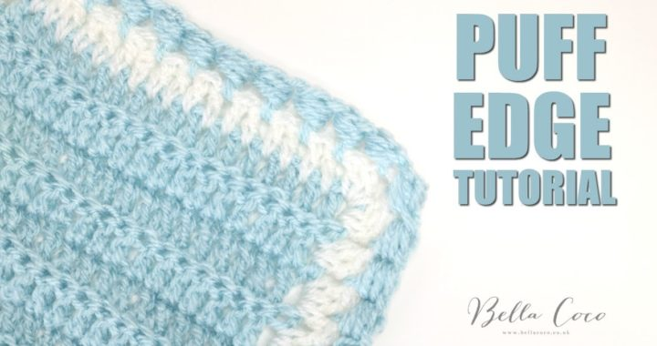 CROCHET: Puff Edge | Bella Coco